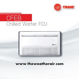 แอร์ Trane คอยล์น้ำเย็น ชนิดตั้งแขวน (Floor Ceiling Water Cooled Type) รุ่น CFEB ขนาด 12,000BTU-60,000BTU